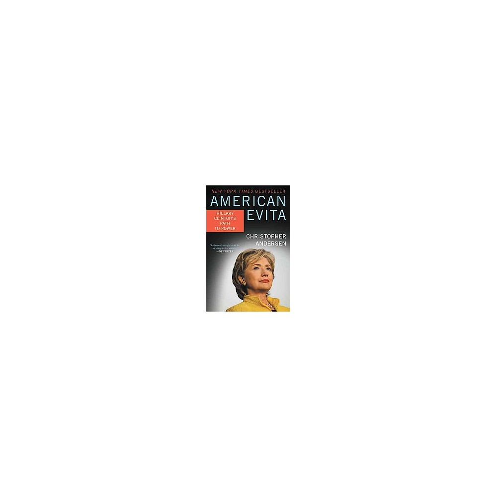 American Evita : Hillary Clinton's Path to Power (Reprint) (Paperback) (Christopher Andersen)