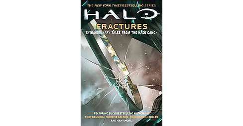 Fractures : Extraordinary Tales from the Halo Canon (Paperback) (Troy Denning) - image 1 of 1