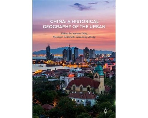 China : A Historical Geography of the Urban (Hardcover) - image 1 of 1