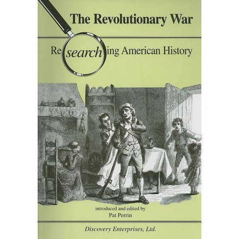 The Revolutionary War - (Researching American History) (Paperback) - image 1 of 1