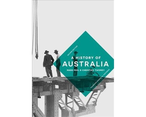 History of Australia -  by Mark Peel & Christina Twomey (Hardcover) - image 1 of 1
