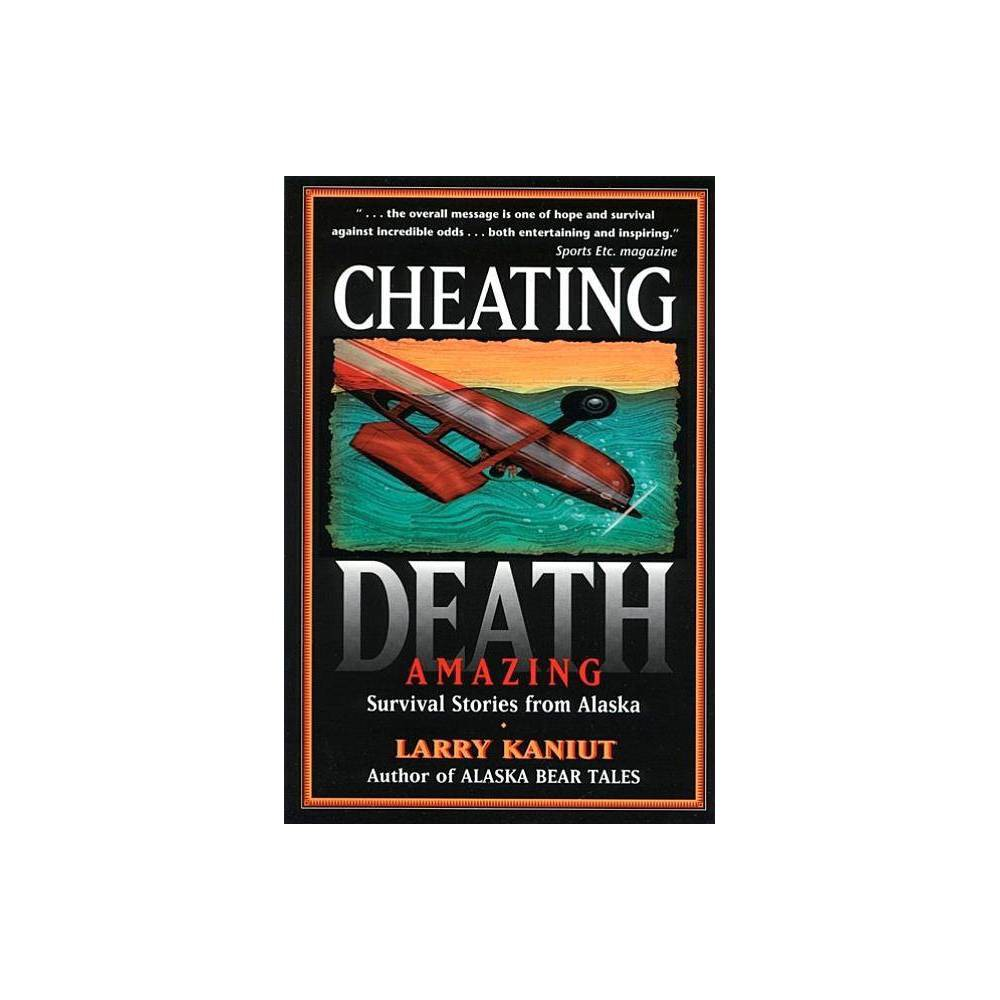 Cheating Death By Larry Kaniut Paperback