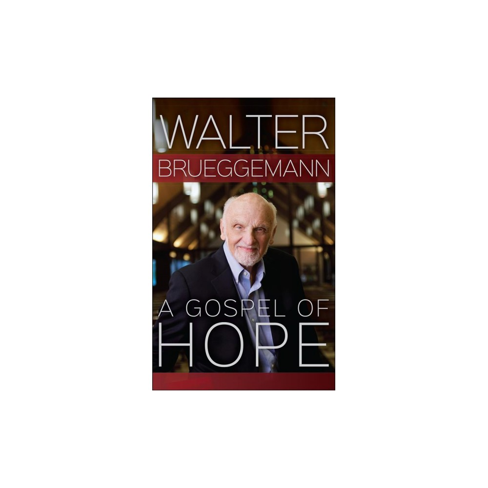 Gospel of Hope - by Walter Brueggemann (Hardcover)