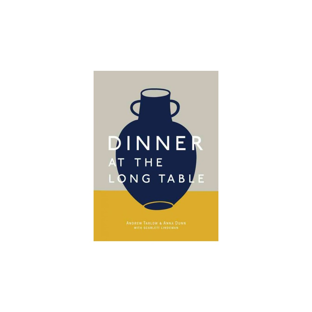 Dinner at the Long Table (Hardcover) (Andrew Tarlow & Anna Dunn)