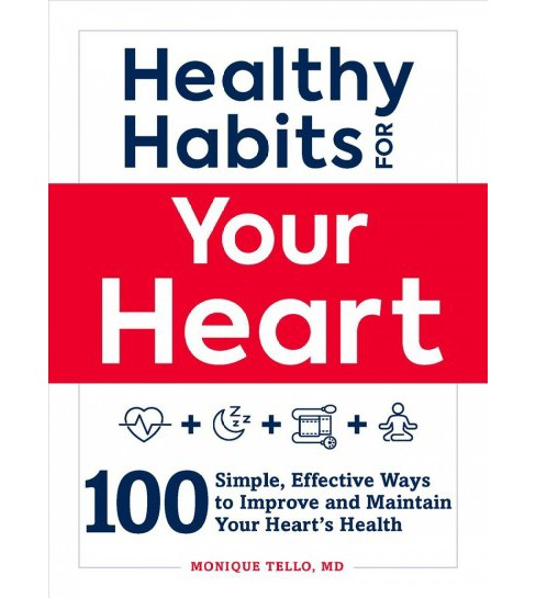 Healthy Habits for Your Heart : 100 Simple, Effective Ways to Lower Your Blood Pressure and Maintain  - image 1 of 1