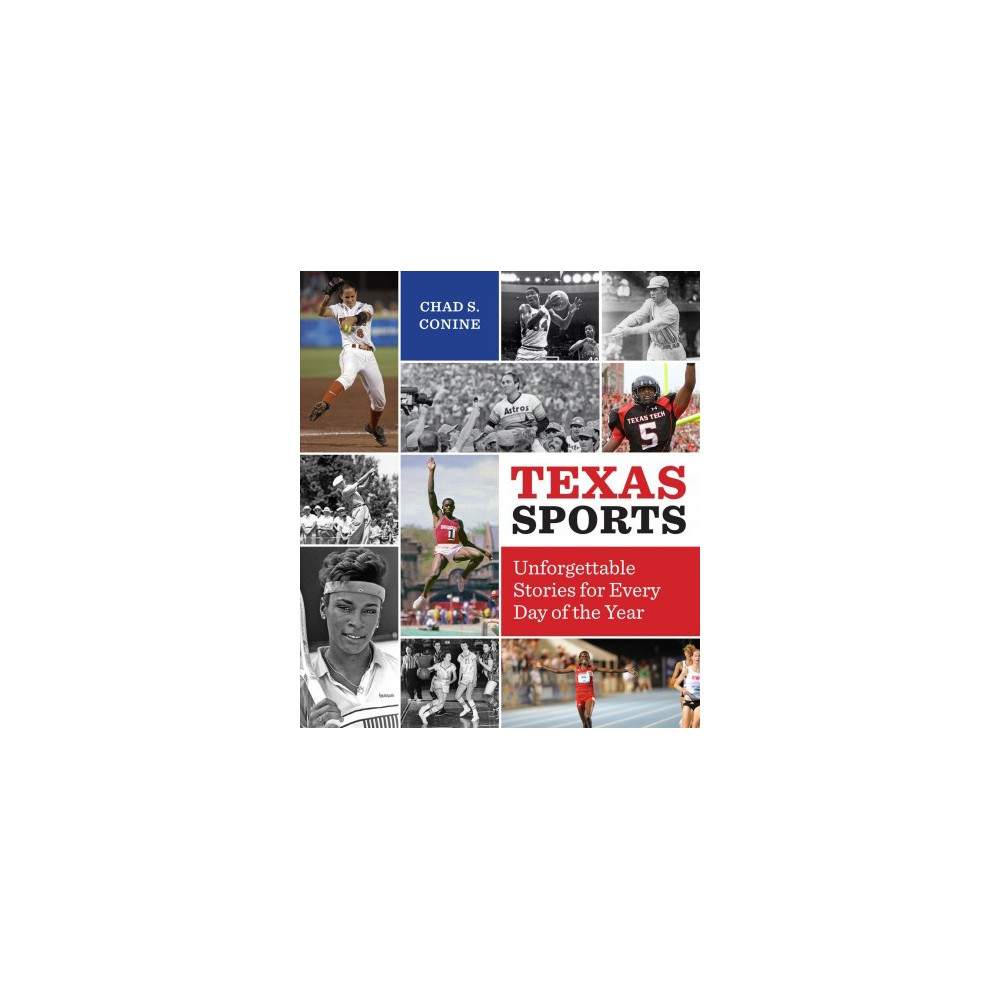 Texas Sports : Unforgettable Stories for Every Day of the Year (Paperback) (Chad S. Conine)