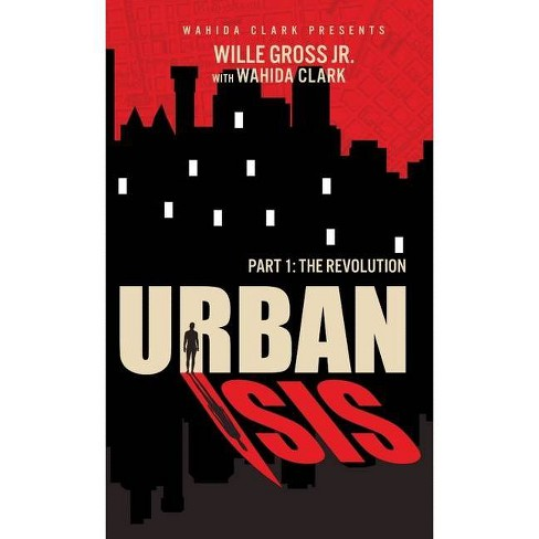 Urban Isis - by  Willie Gross Jr & Wahida Clark (Hardcover) - image 1 of 1