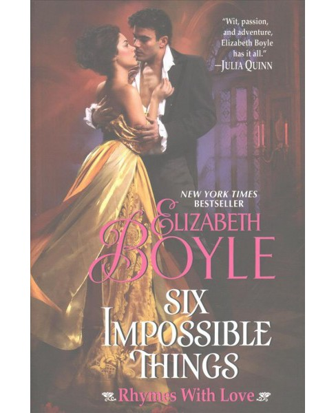 Six Impossible Things -  (Rhymes With Love) by Elizabeth Boyle (Hardcover) - image 1 of 1