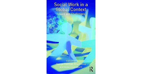 Social Work in a Global Context : Issues and Challenges (Hardcover) - image 1 of 1