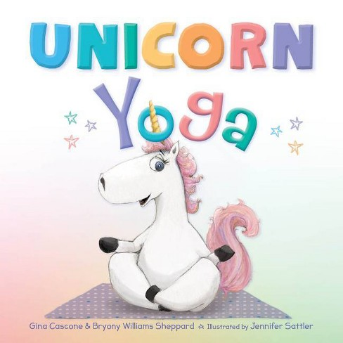 Unicorn Yoga - by  Gina Cascone & Bryony Williams Sheppard (Hardcover) - image 1 of 1