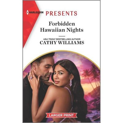 Forbidden Hawaiian Nights - (Secrets of the Stowe Family) Large Print by  Cathy Williams (Paperback)