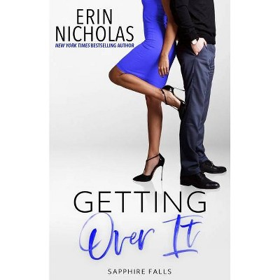 Getting Over It (Sapphire Falls) - by  Erin Nicholas (Paperback)