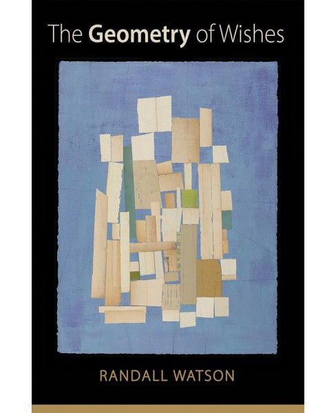 Geometry of Wishes -  by Randall Watson (Paperback) - image 1 of 1