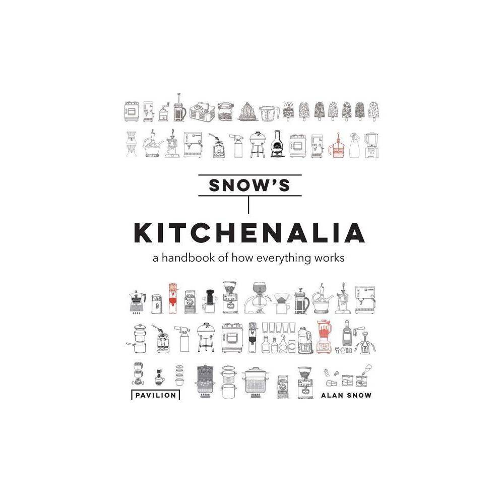 Kitchenalia - by Alan Snow (Hardcover) Kitchenalia is the definitive guide to how everything works in the kitchen. Through 2,000 illustrations, award-winning illustrator Alan Snow provides readers with clear explanations and instructions on all cooking equipment, tools, and techniques, from ovens, blenders and coffee machines to specialist chef's equipment. Kitchenalia is designed to quickly answer organization of the kitchen and the usage of its equipment, and will become your go-to resource for kitchen questions! Table of Contents: Tools Cooking Drinks Kitchens