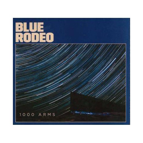 Blue Rodeo - 1000 Arms (CD) - image 1 of 1