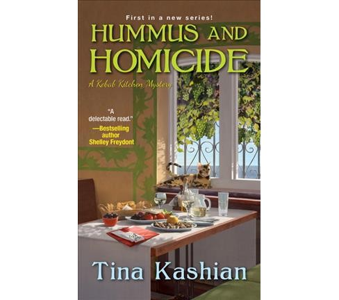 Hummus and Homicide -  (Kebab Kitchen Mysteries) by Tina Kashian (Paperback) - image 1 of 1
