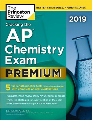 Princeton Review Cracking The Ap Chemistry Exam 2019 Premium