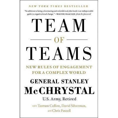 Team of Teams - by  Stanley McChrystal & Tantum Collins & David Silverman & Chris Fussell (Hardcover)