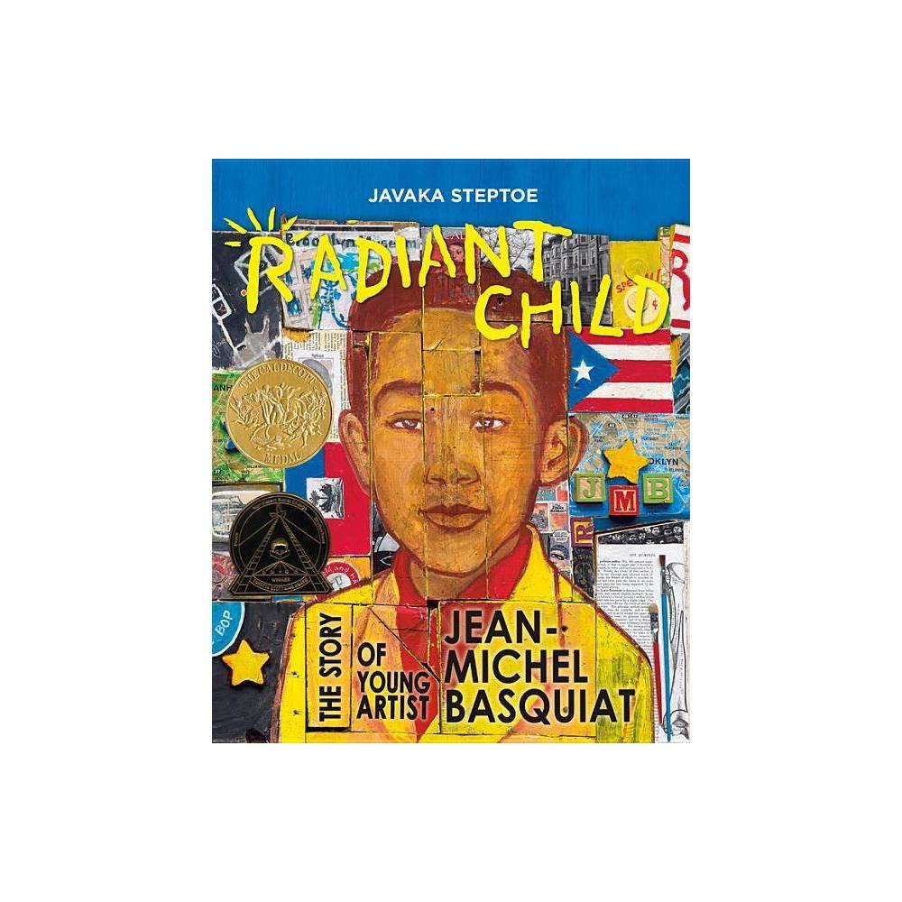 Radiant Child By Javaka Steptoe Hardcover