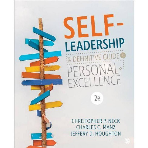 Self-Leadership - 2nd Edition by  Christopher P Neck & Charles C Manz & Jeffery D Houghton (Paperback) - image 1 of 1