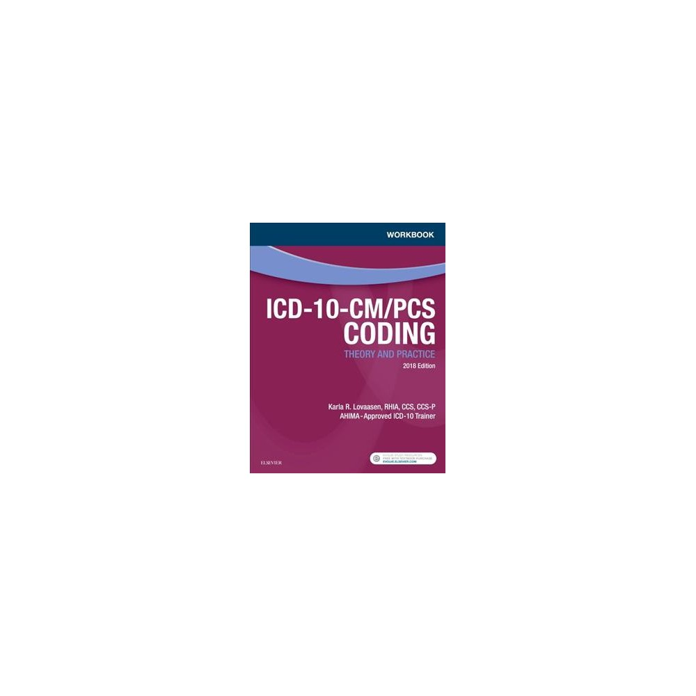 Icd-10-CM/Pcs Coding 2018 : Theory and Practice - by Karla R. Lovaasen (Paperback)