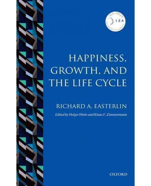 Happiness, Growth, and the Life Cycle (Iza Prize in Labor Economics) (Reprint) (Paperback) (Richard A. - image 1 of 1