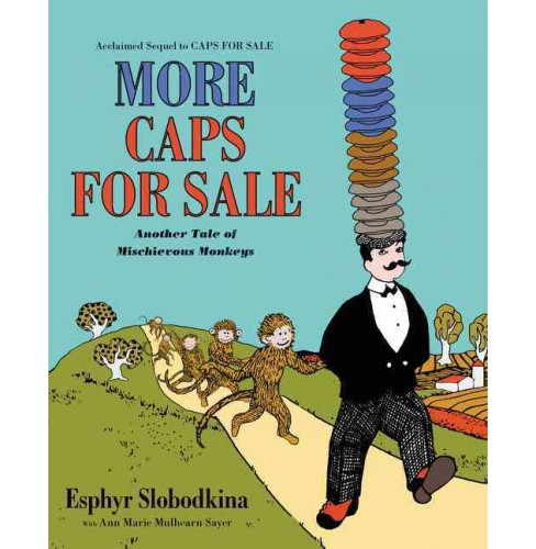 More Caps for Sale : Another Tale of Mischievous Monkeys (Reprint) (Paperback) (Esphyr Slobodkina & Ann - image 1 of 1