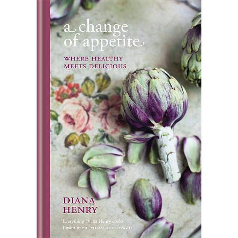 A Change of Appetite - by  Diana Henry (Hardcover) - image 1 of 1