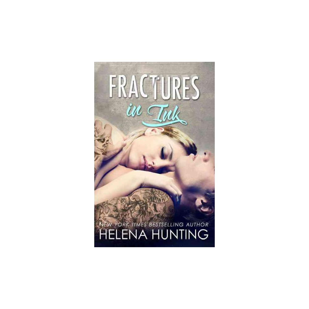Fractures in Ink - (Clipped Wings) by Helena Hunting (Paperback)