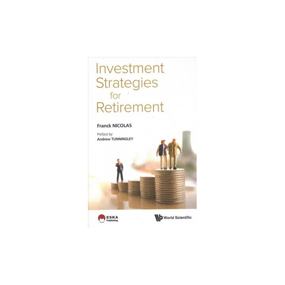 Investment Strategies for Retirement - by Franck Nicolas (Hardcover)