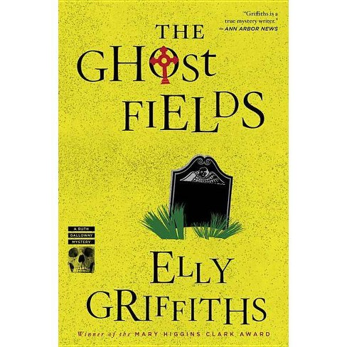The Ghost Fields - (Ruth Galloway Mysteries) by  Elly Griffiths (Paperback) - image 1 of 1