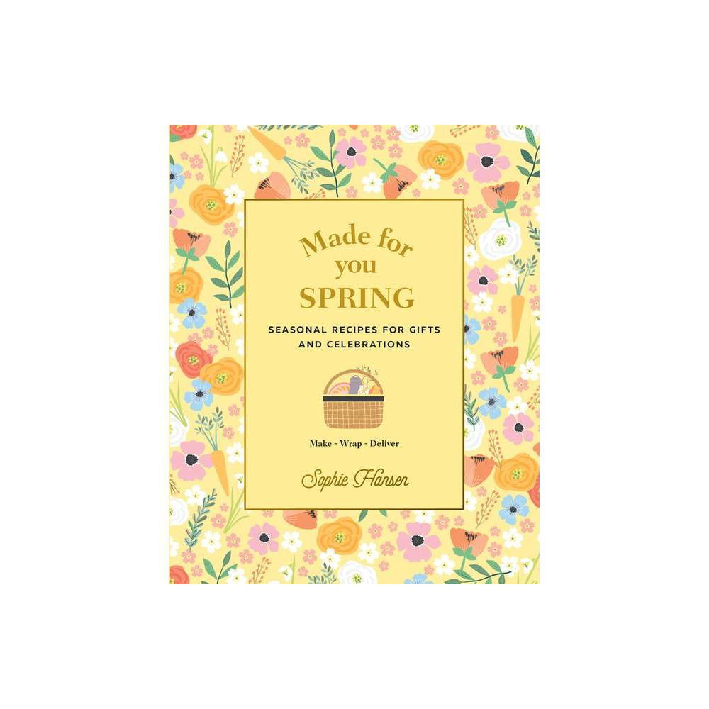 Made For You Spring By Sophie Hansen Hardcover