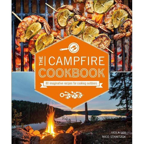Campfire Cookbook : 80 Imaginative Recipes for Cooking Outdoors -  (Paperback) - image 1 of 1
