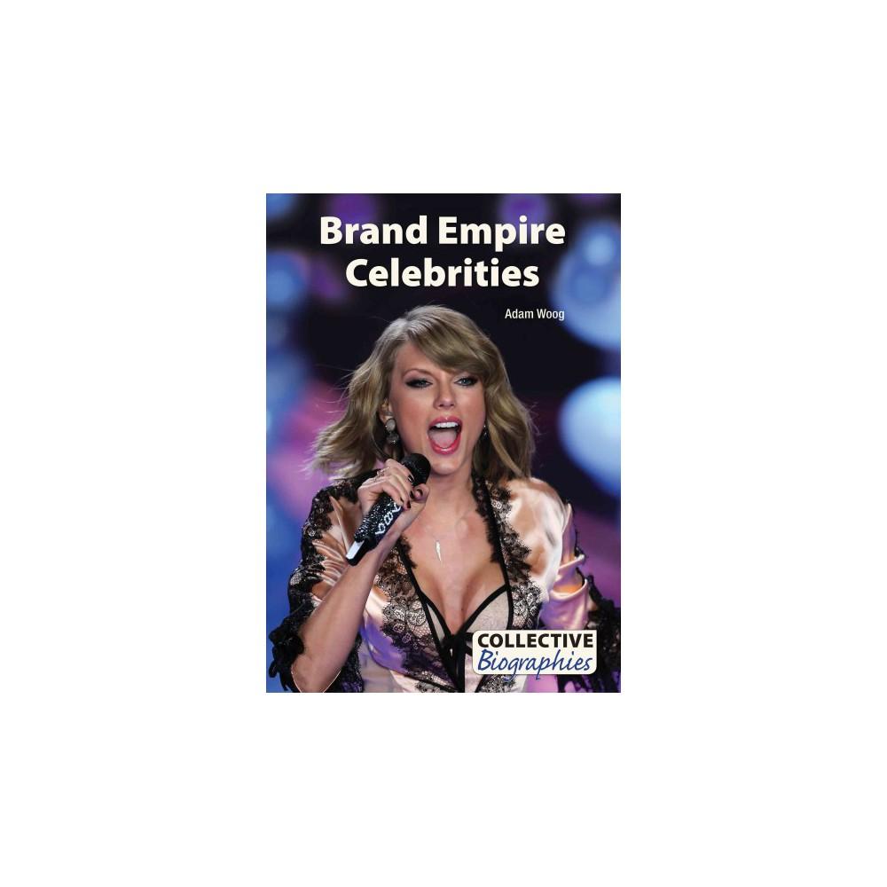 Brand Empire Celebrities (Hardcover) (Adam Woog)