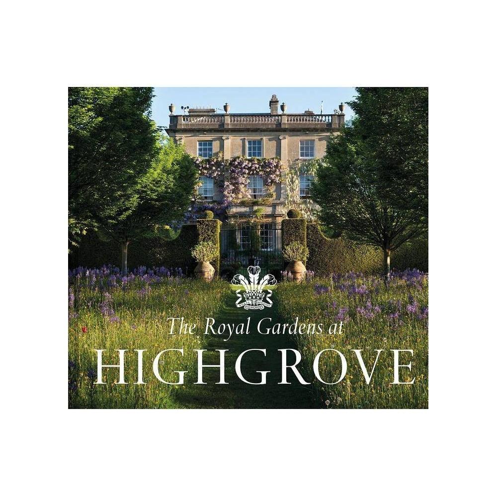 The Royal Gardens At Highgrove By Gill Knappett Prince Charles Hardcover