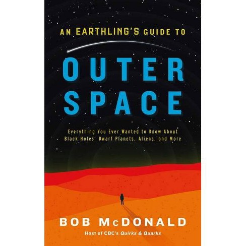 An Earthling's Guide to Outer Space - by  Bob McDonald (Hardcover) - image 1 of 1