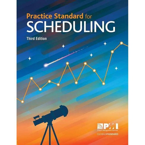 Practice Standard for Scheduling - Third Edition - 3 Edition (Paperback) - image 1 of 1