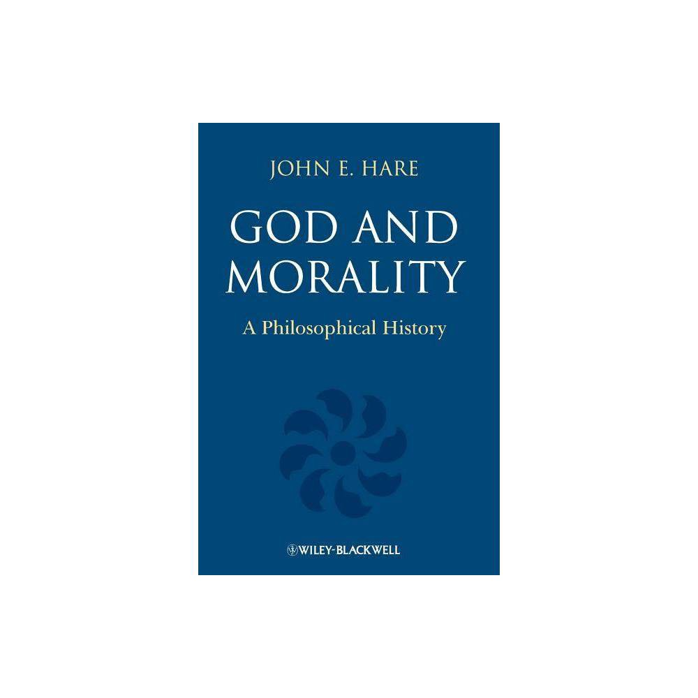 God And Morality By John E Hare Paperback