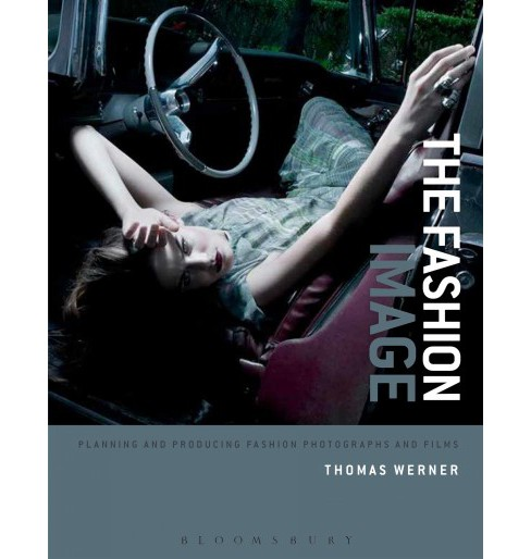 Fashion Image : Planning and Producing Fashion Photographs and Films (Paperback) (Thomas Werner) - image 1 of 1