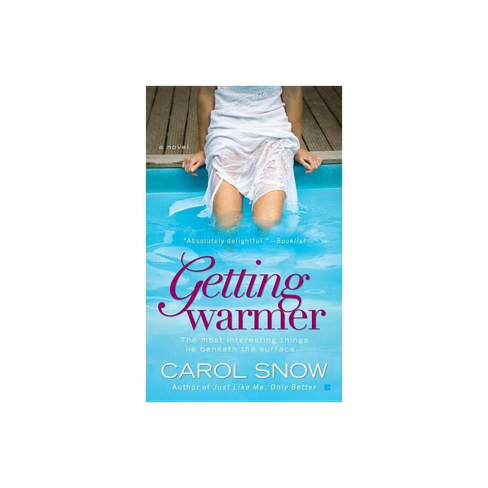 Getting Warmer By Carol Snow Paperback