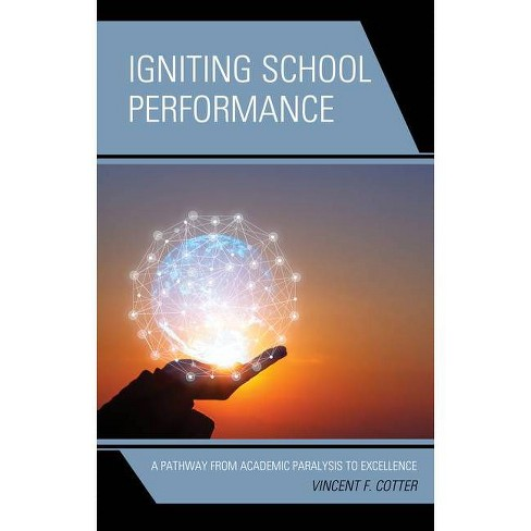 Igniting School Performance - by  Vincent F Cotter (Hardcover) - image 1 of 1