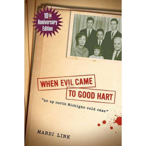 When Evil Came to Good Hart, 10th Anniversary Edition - by  Mardi Link (Paperback) - image 1 of 1