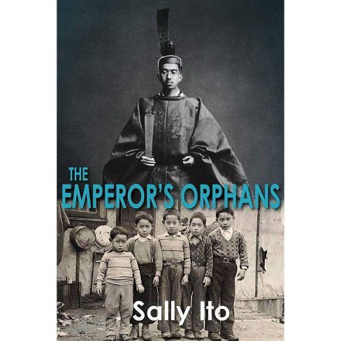 The Emperor's Orphans - by  Sally Ito (Paperback) - image 1 of 1