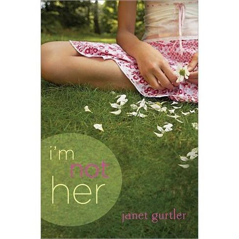 I'm Not Her - by  Janet Gurtler (Paperback) - image 1 of 1