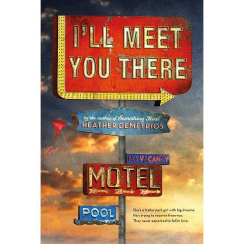 I'll Meet You There - by  Heather Demetrios (Paperback) - image 1 of 1