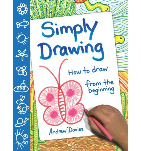 Simply Drawing : How to Draw from the Beginning (Paperback) (Andrew Davies) - image 1 of 1