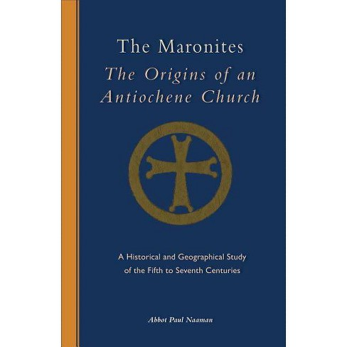 The Maronites - (Cistercian Studies) by  Naaman Paul (Paperback) - image 1 of 1