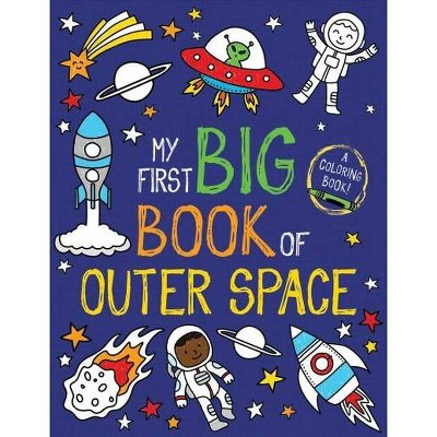 My First Big Book of Outer Space - (My First Big Book of Coloring) (Paperback)