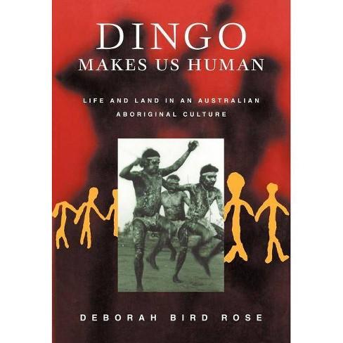 Dingo Makes Us Human - by  Deborah B Rose (Paperback) - image 1 of 1