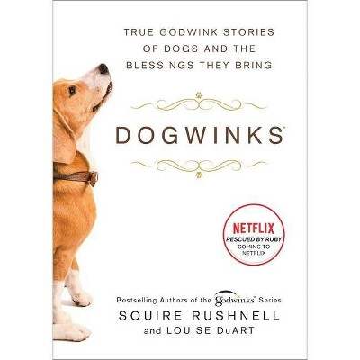 Dogwinks, 6 - (Godwink) by  Squire Rushnell & Louise Duart (Hardcover)